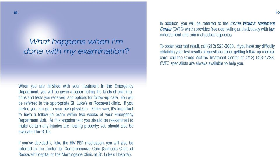To obtain your test result, call (212) 523-3088.