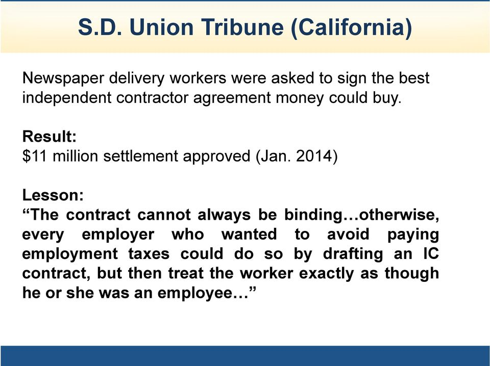 2014) Lesson: The contract cannot always be binding otherwise, every employer who wanted to avoid
