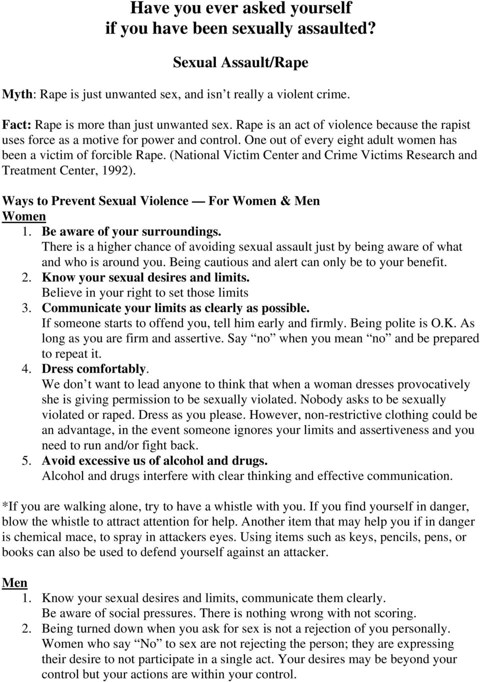 (National Victim Center and Crime Victims Research and Treatment Center, 1992). Ways to Prevent Sexual Violence For Women & Men Women 1. Be aware of your surroundings.