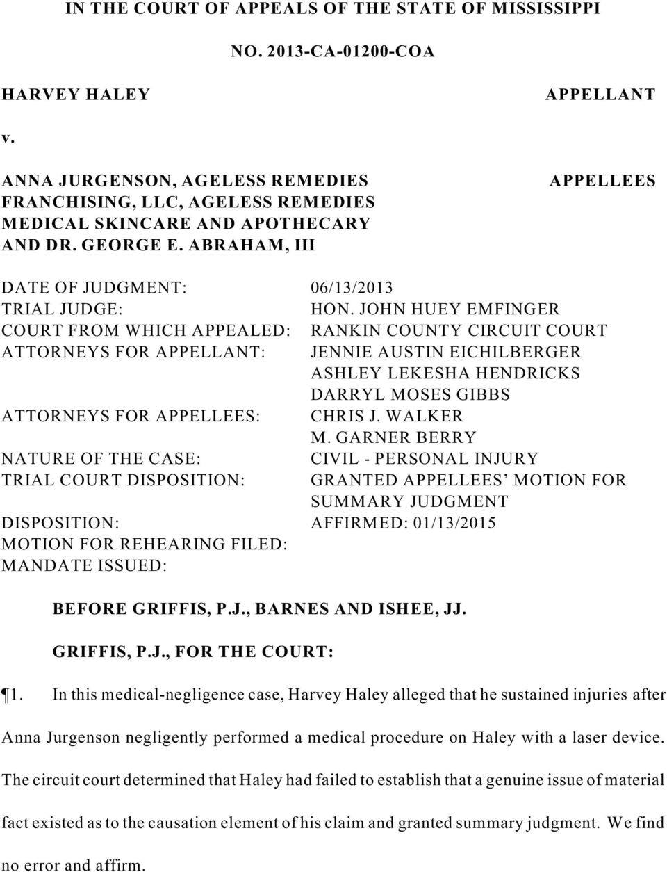JOHN HUEY EMFINGER COURT FROM WHICH APPEALED: RANKIN COUNTY CIRCUIT COURT ATTORNEYS FOR APPELLANT: JENNIE AUSTIN EICHILBERGER ASHLEY LEKESHA HENDRICKS DARRYL MOSES GIBBS ATTORNEYS FOR APPELLEES: