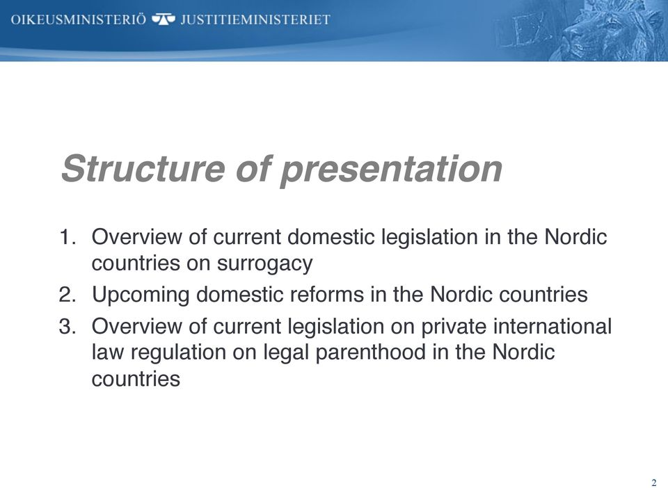 surrogacy! 2. Upcoming domestic reforms in the Nordic countries! 3.