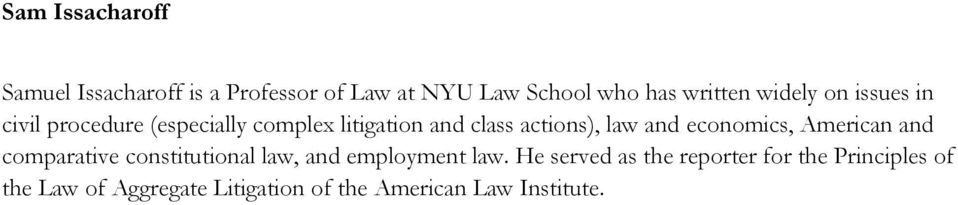 and economics, American and comparative constitutional law, and employment law.