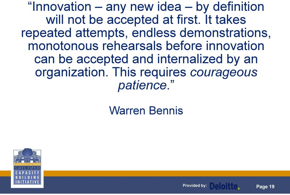 rehearsals before innovation can be accepted and internalized by an