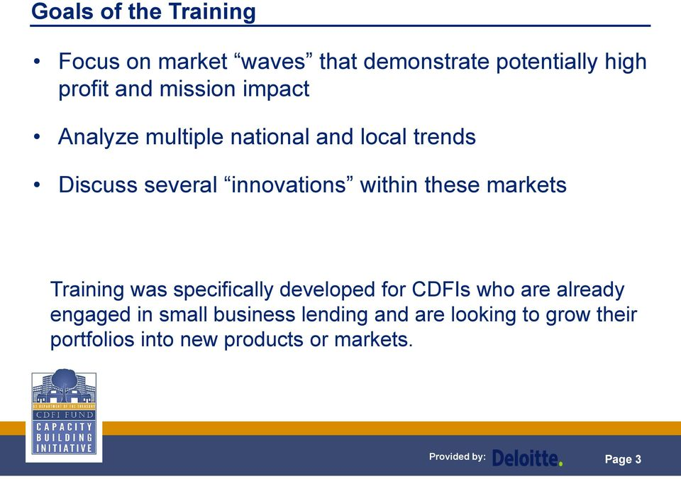 these markets Training was specifically developed for CDFIs who are already engaged in small