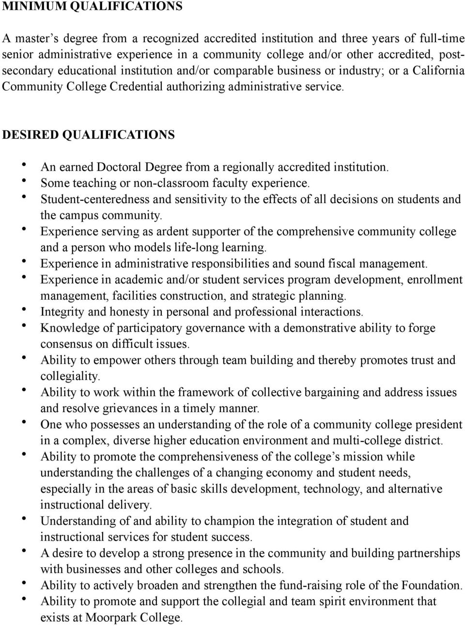 DESIRED QUALIFICATIONS An earned Doctoral Degree from a regionally accredited institution. Some teaching or non-classroom faculty experience.