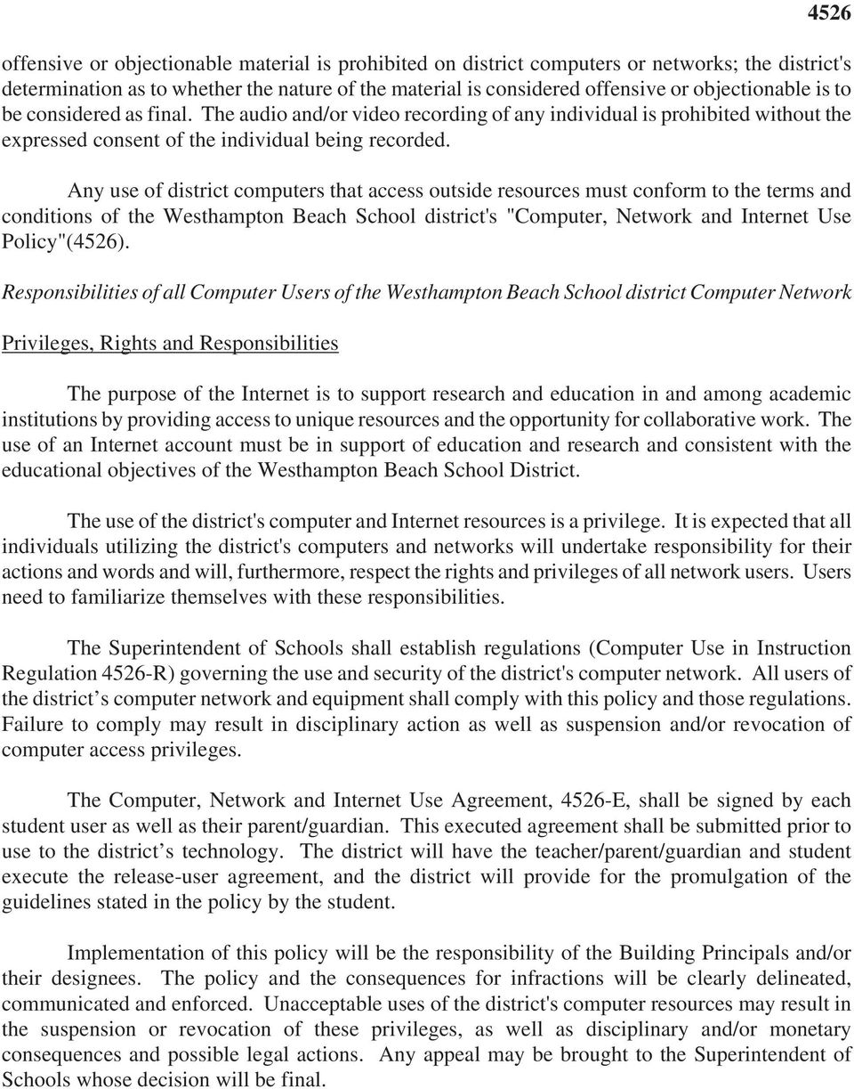 "Any use of district computers that access outside resources must conform to the terms and conditions of the Westhampton Beach School district's ""Computer, Network and Internet Use Policy""(4526)."