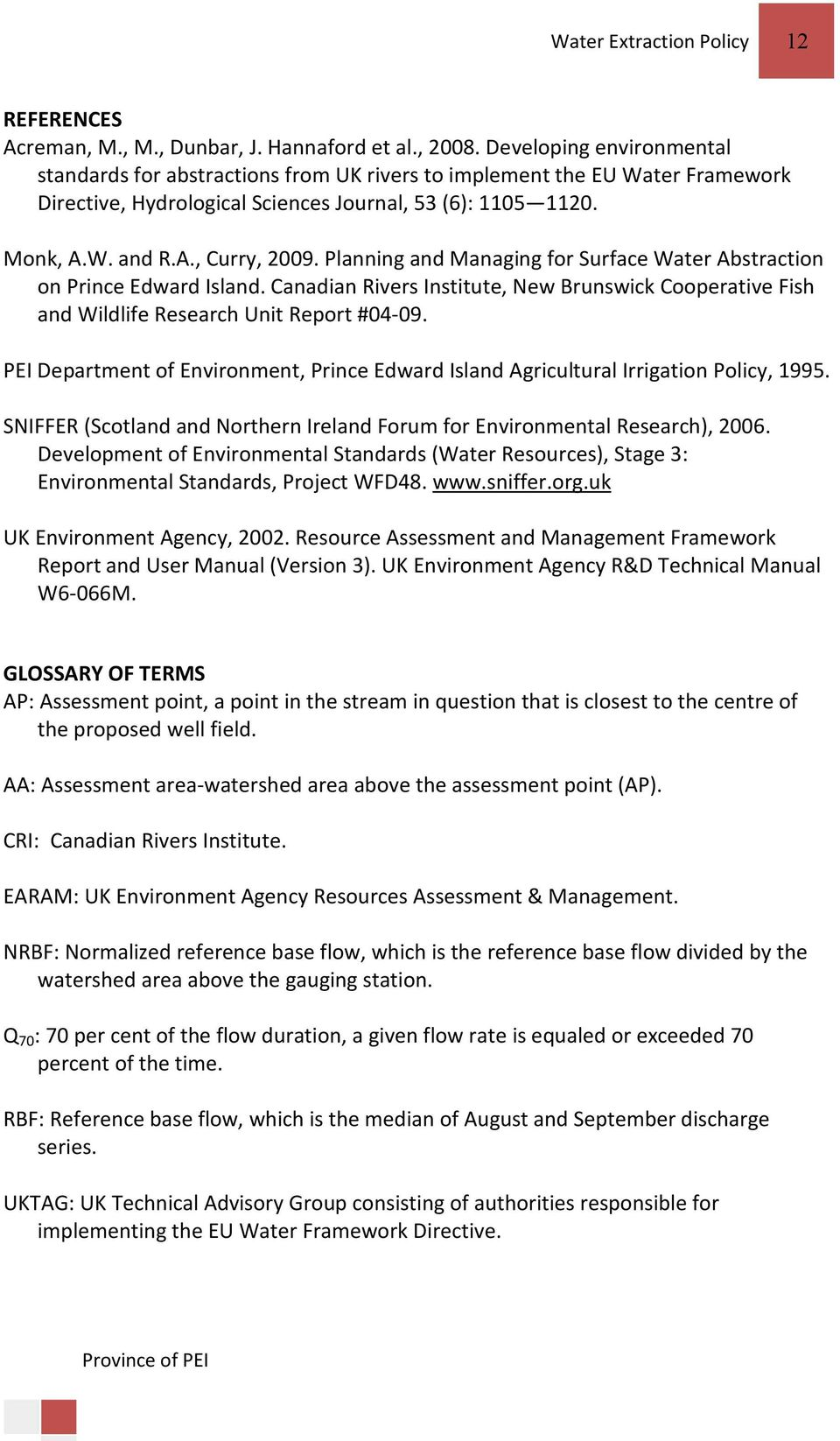 Planning and Managing for Surface Water Abstraction on Prince Edward Island. Canadian Rivers Institute, New Brunswick Cooperative Fish and Wildlife Research Unit Report #04-09.