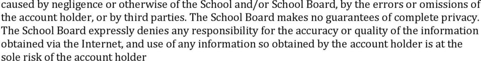 The School Board expressly denies any responsibility for the accuracy or quality of the information