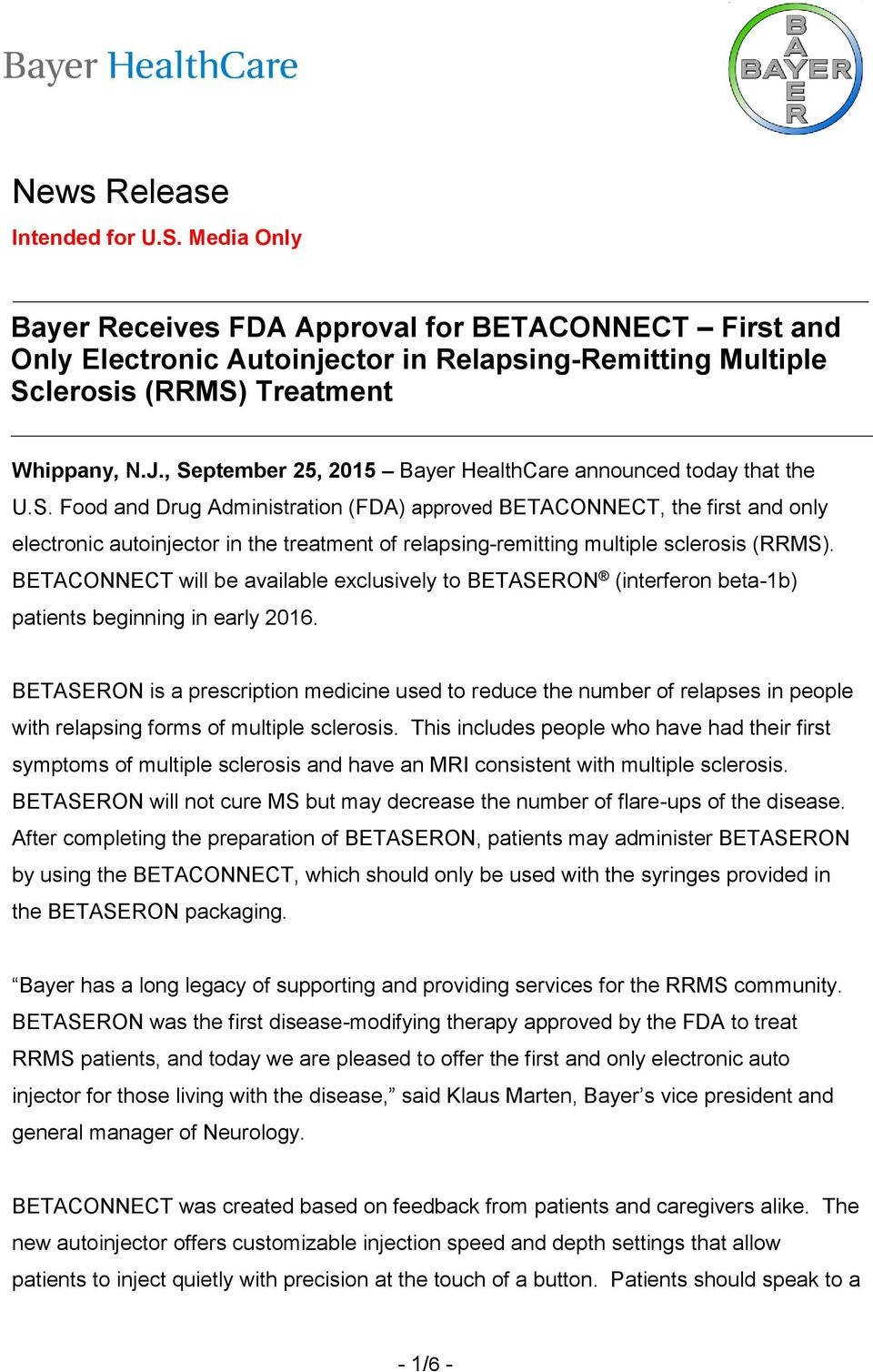 BETACONNECT will be available exclusively to BETASERON (interferon beta-1b) patients beginning in early 2016.