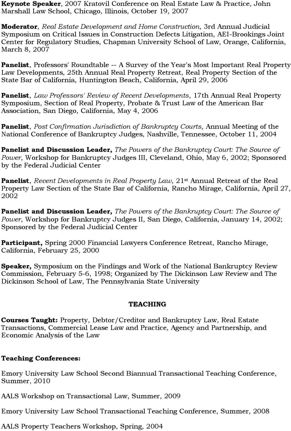 Panelist, Professors' Roundtable -- A Survey of the Year's Most Important Real Property Law Developments, 25th Annual Real Property Retreat, Real Property Section of the State Bar of California,