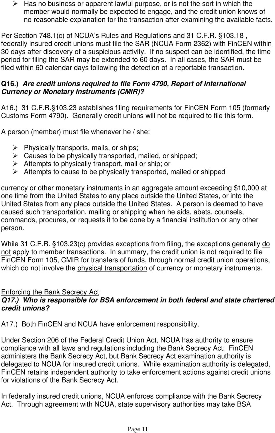 18, federally insured credit unions must file the SAR (NCUA Form 2362) with FinCEN within 30 days after discovery of a suspicious activity.