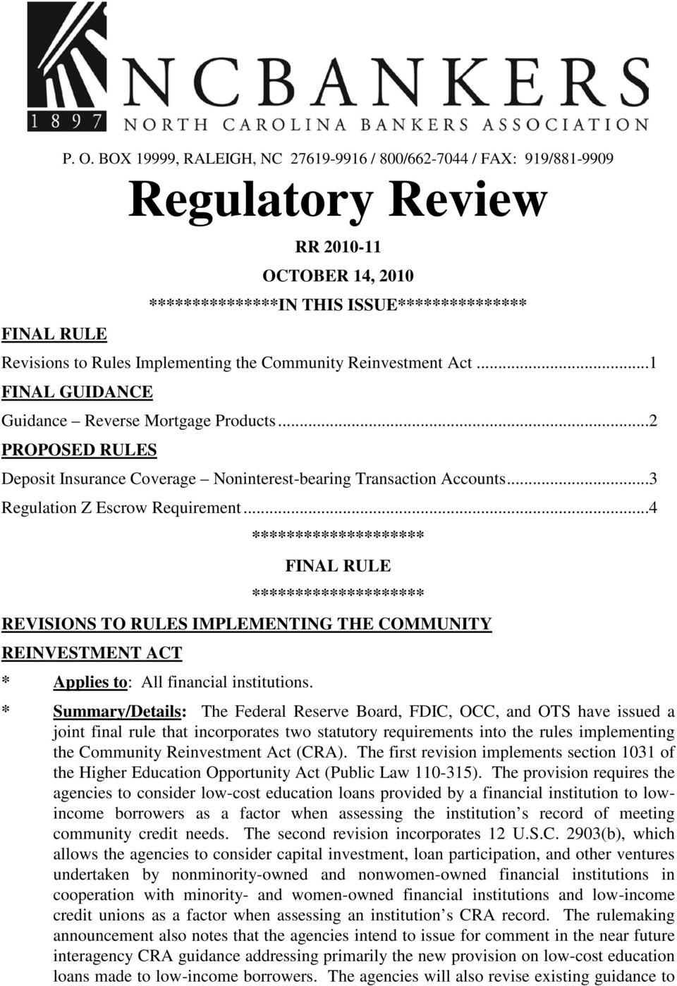 Community Reinvestment Act...1 FINAL GUIDANCE Guidance Reverse Mortgage Products...2 PROPOSED RULES Deposit Insurance Coverage Noninterest-bearing Transaction Accounts.