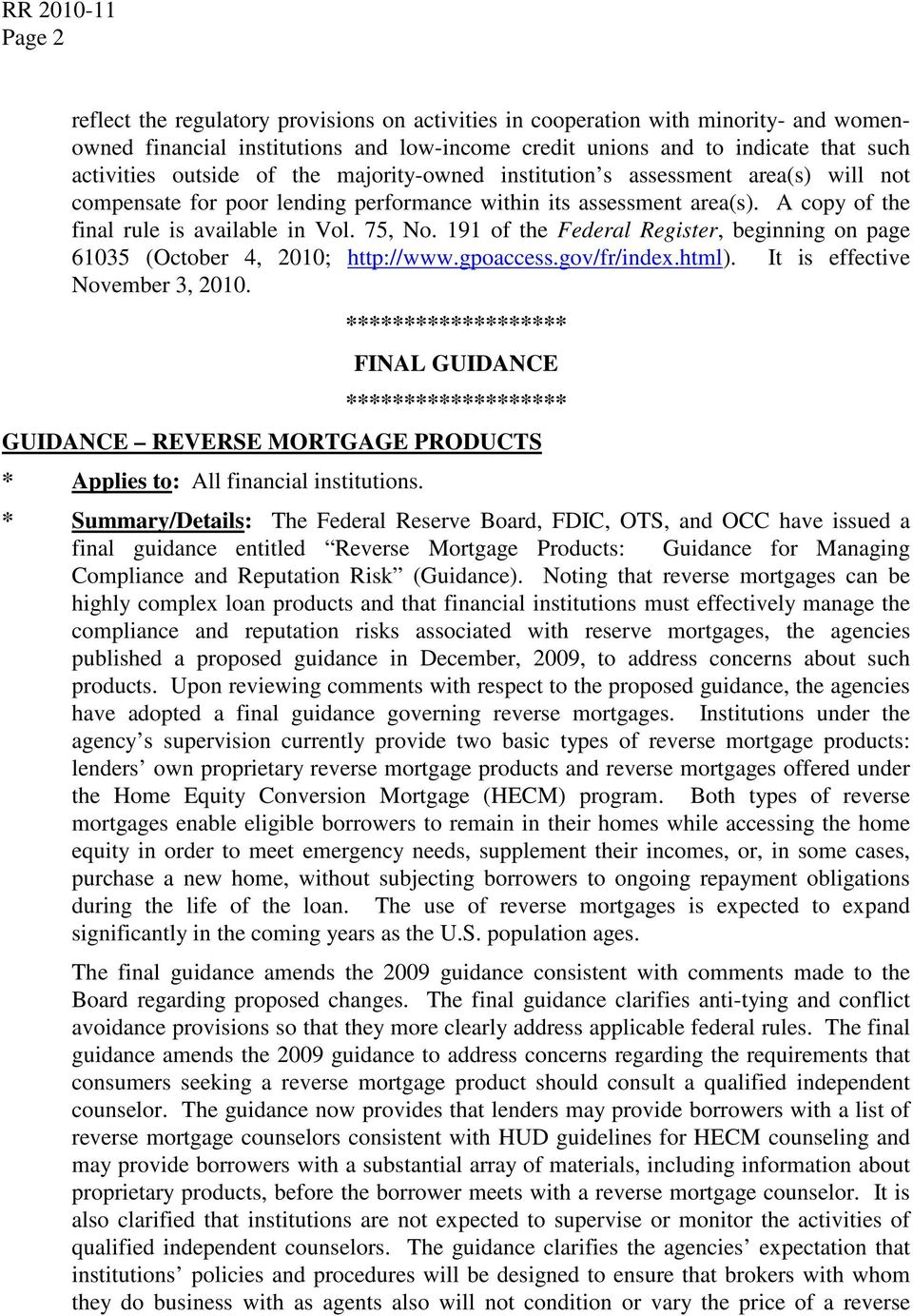 191 of the Federal Register, beginning on page 61035 (October 4, 2010; http://www.gpoaccess.gov/fr/index.html). It is effective November 3, 2010.