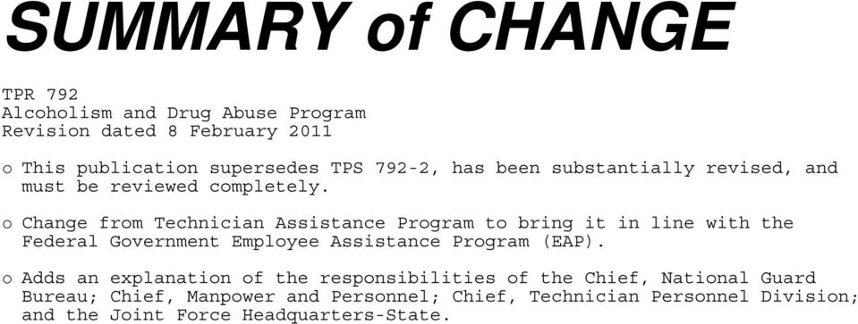 o Change from Technician Assistance Program to bring it in line with the Federal Government Employee Assistance Program (EAP).