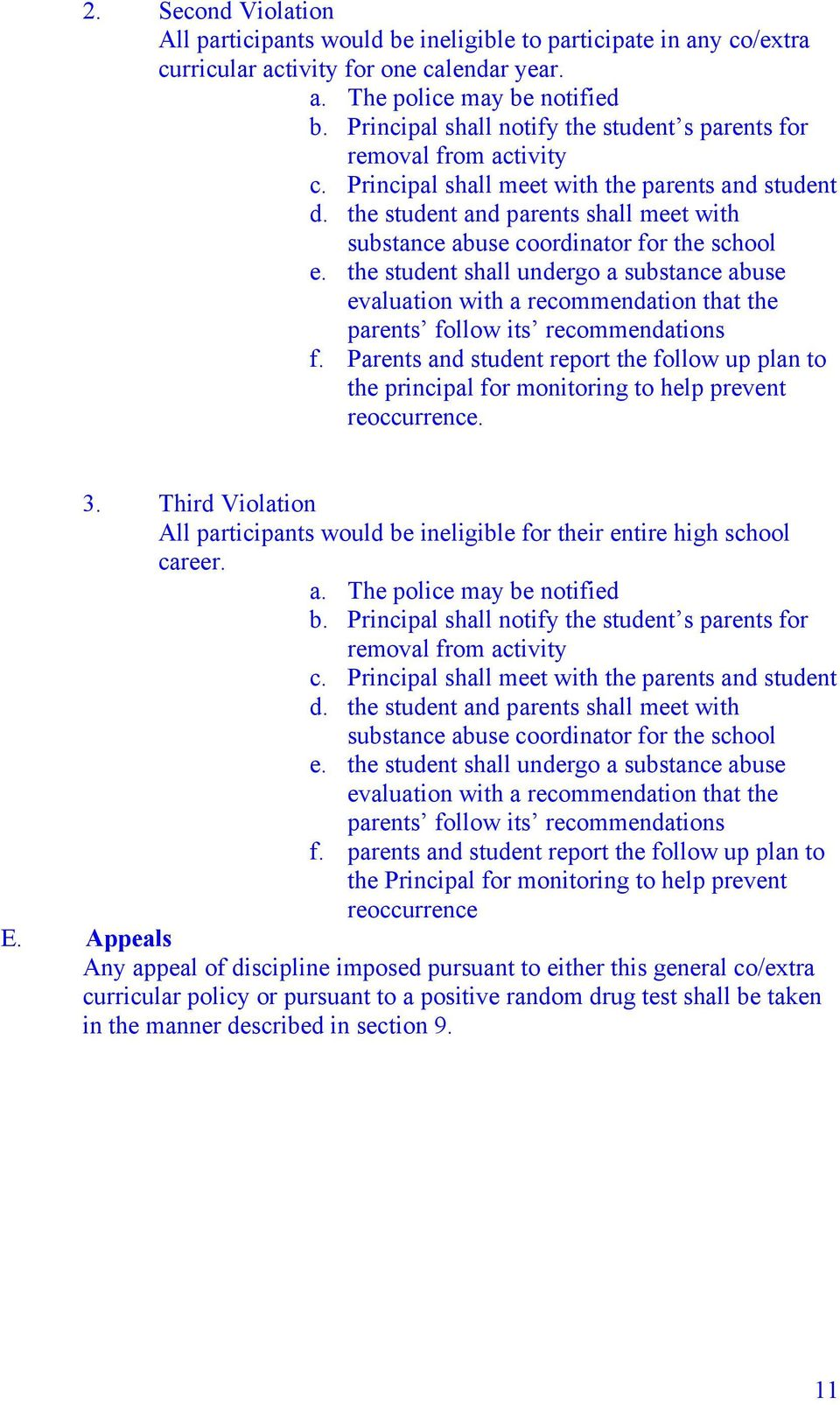 the student shall undergo a substance abuse evaluation with a recommendation that the parents follow its recommendations f.