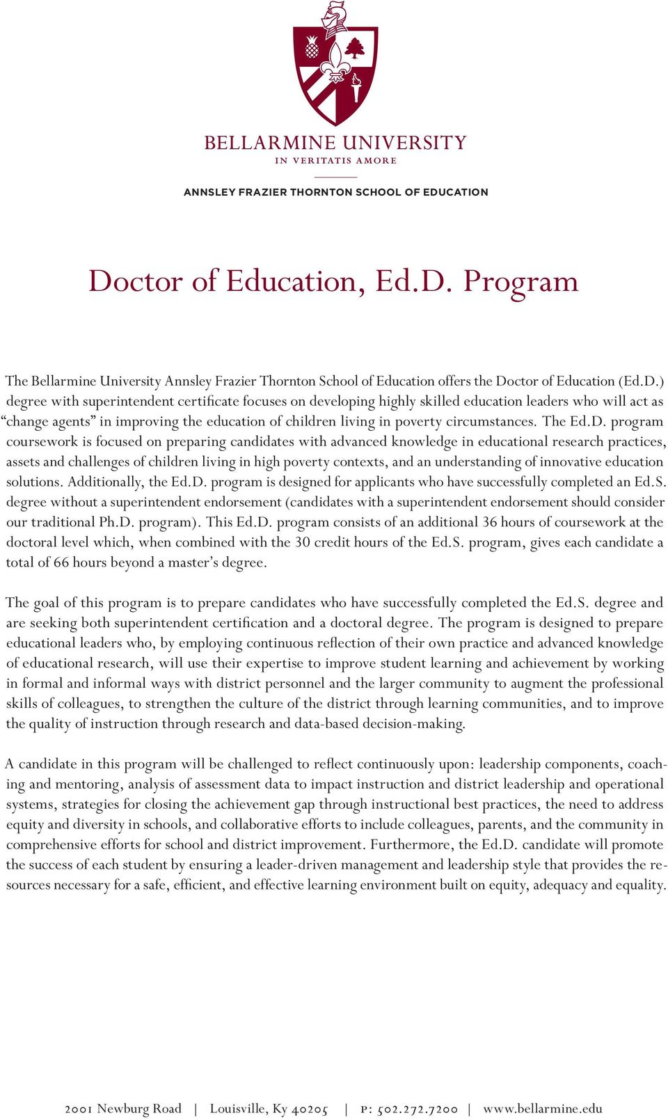 Program The Bellarmine University Annsley Frazier Thornton School of Education offers the Do