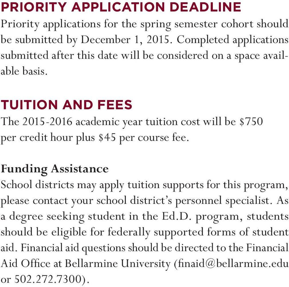 tuition and fees The 2015-2016 academic year tuition cost will be $750 per credit hour plus $45 per course fee.