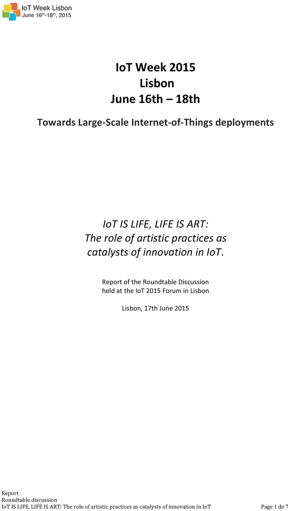 of the Roundtable Discussion held at the IoT 2015 Forum in Lisbon Lisbon, 17th June 2015 IoT
