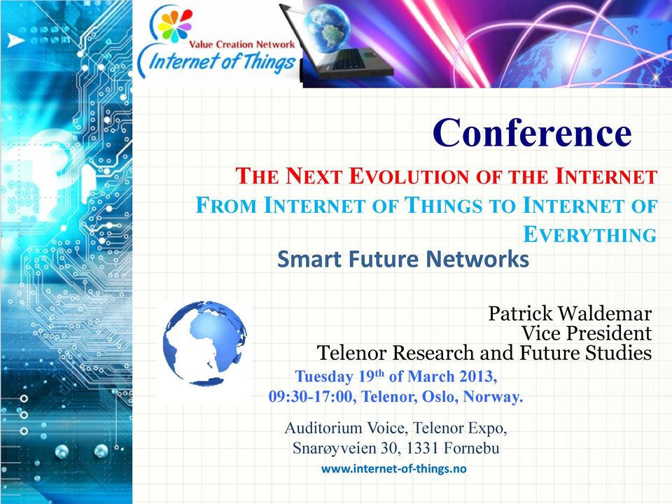 no EVERYTHING Patrick Waldemar Vice President Telenor Research and Future Studies