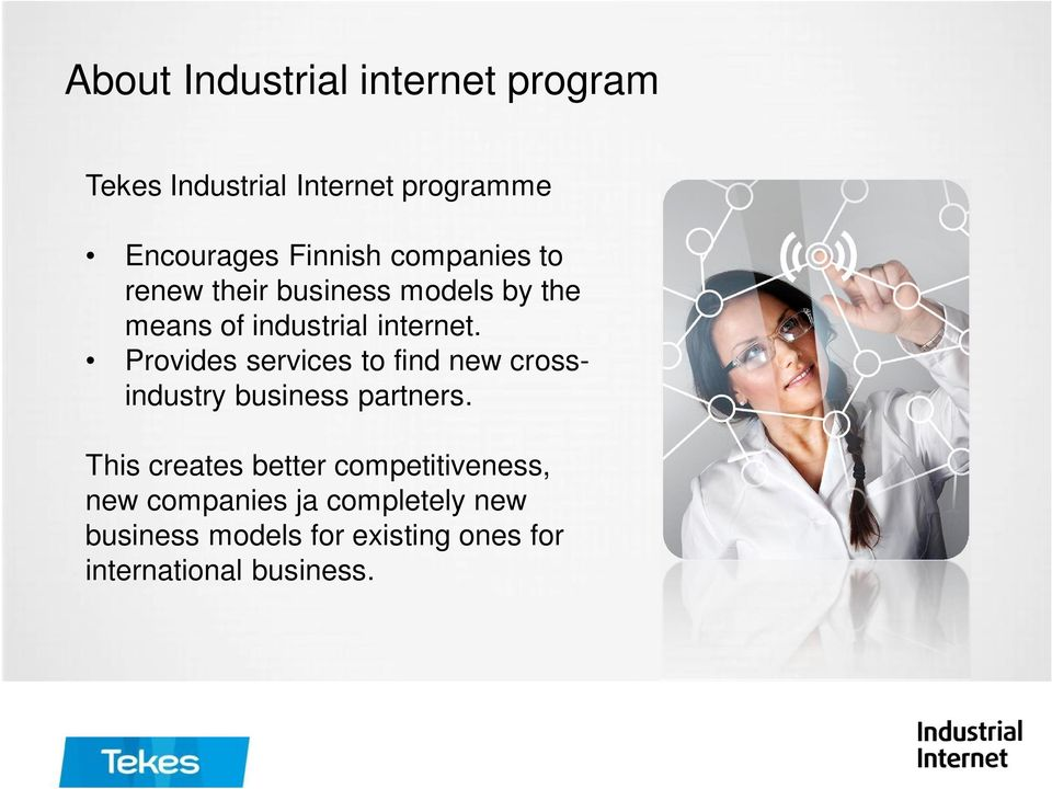 Provides services to find new crossindustry business partners.