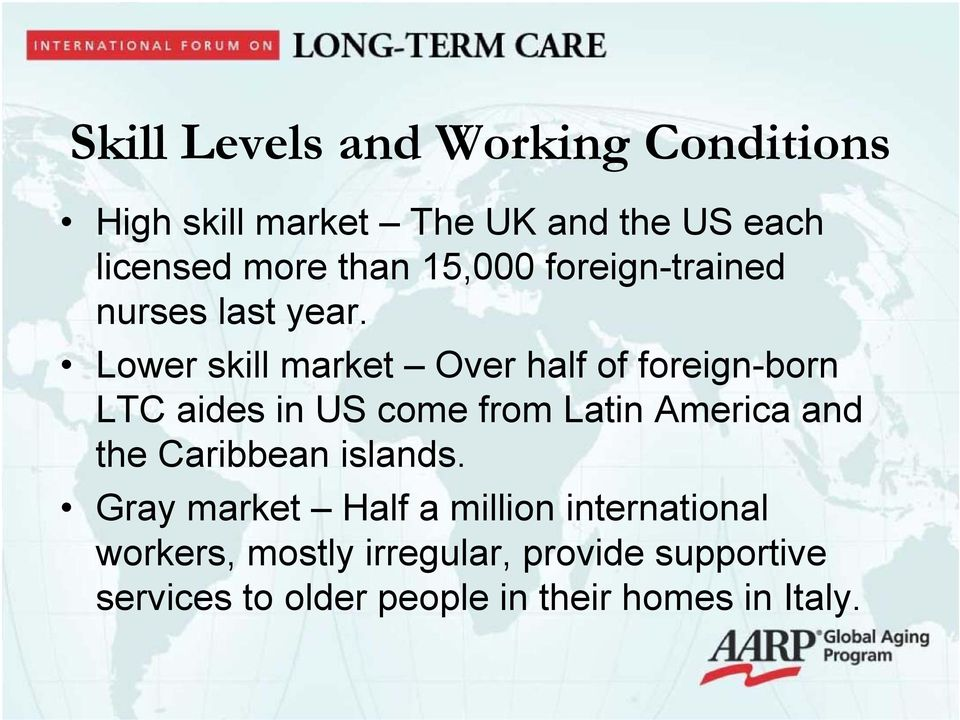 Lower skill market Over half of foreign-born LTC aides in US come from Latin America and the