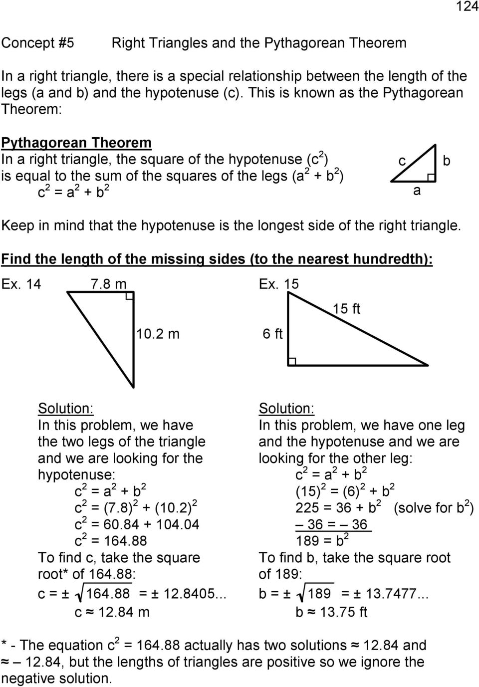 b Keep in mind that the hypotenuse is the longest side of the right triangle. Find the length of the missing sides (to the nearest hundredth): Ex. 14 7.8 m Ex. 15 15 ft 10.