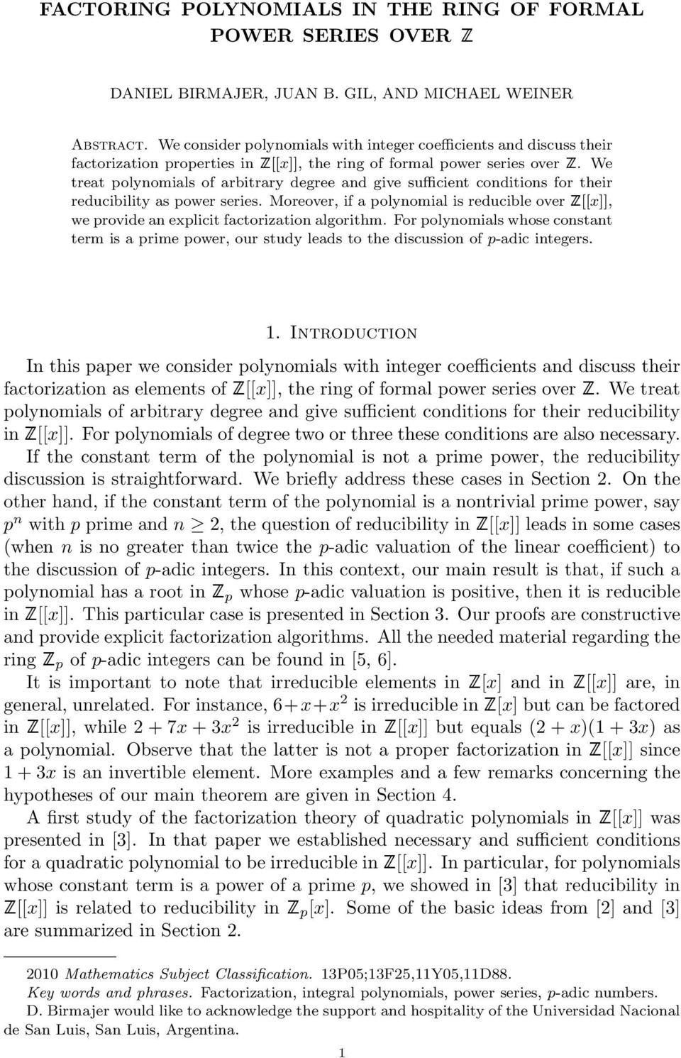a polynomial is reducible over Z[[x]], we provide an explicit factorization algorithm For polynomials whose constant term is a prime power, our study leads to the discussion of p-adic integers 1