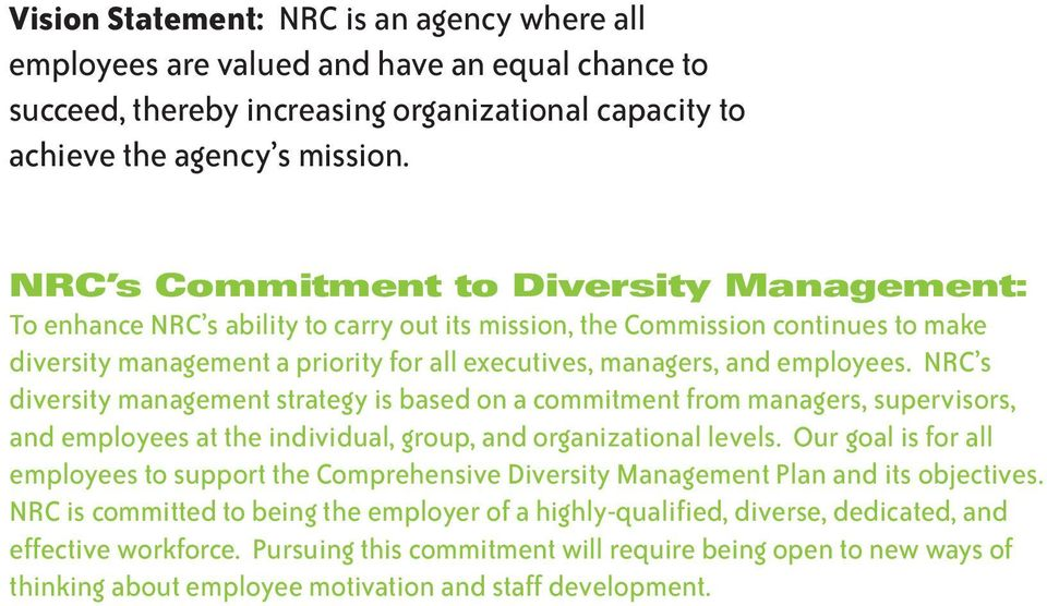 employees. NRC s diversity management strategy is based on a commitment from managers, supervisors, and employees at the individual, group, and organizational levels.