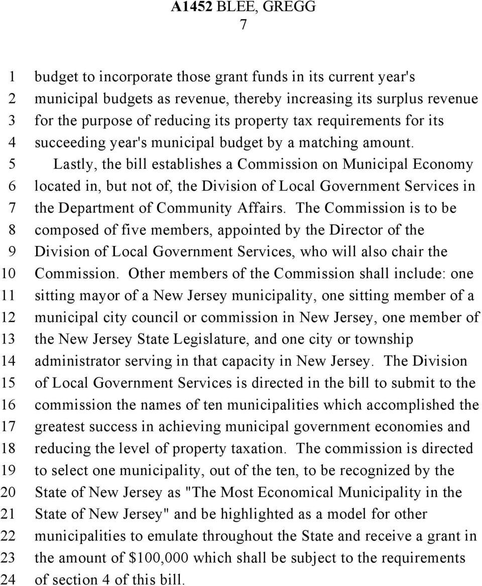 Lastly, the bill establishes a Commission on Municipal Economy located in, but not of, the Division of Local Government Services in the Department of Community Affairs.