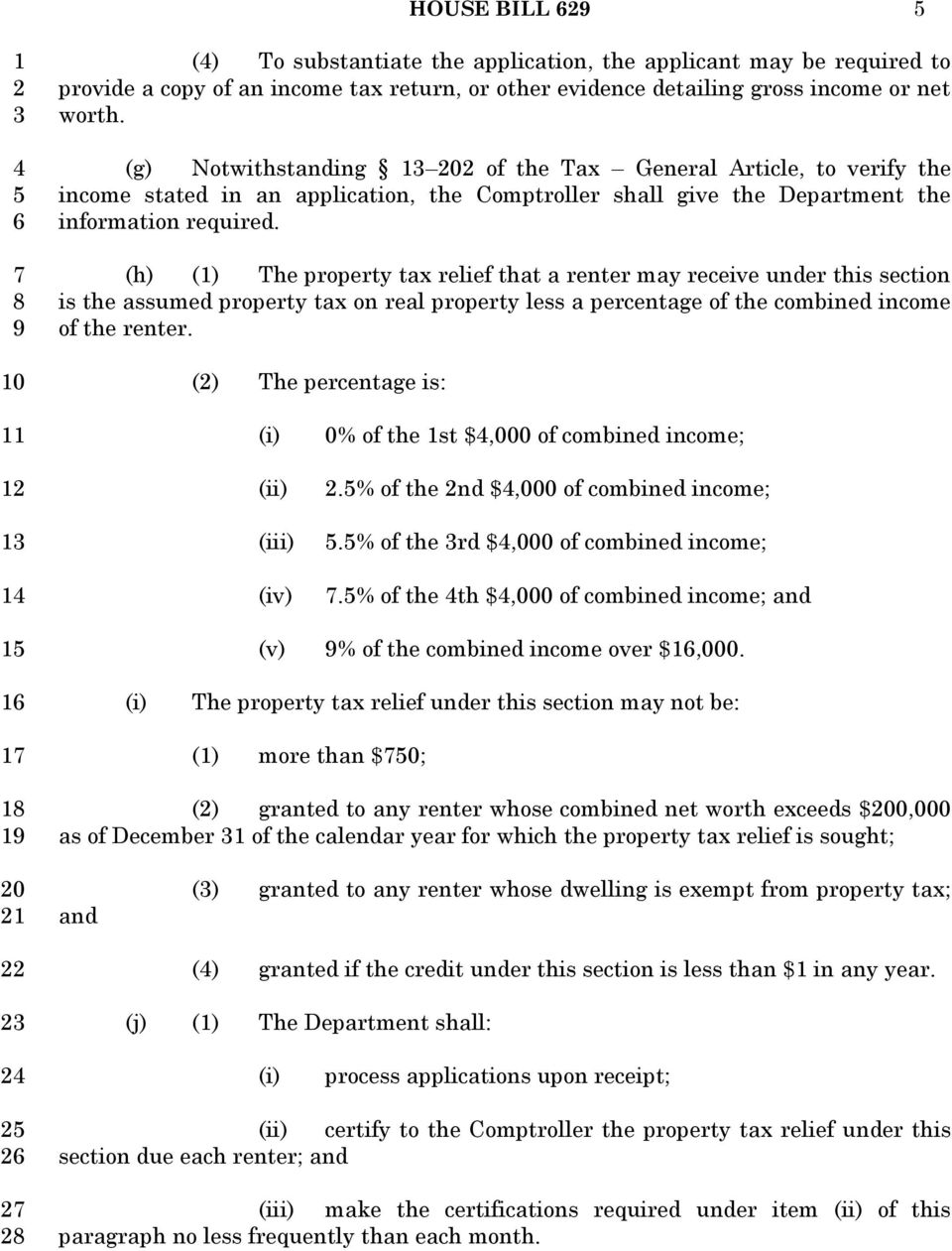 (h) () The property tax relief that a renter may receive under this section is the assumed property tax on real property less a percentage of the combined income of the renter.