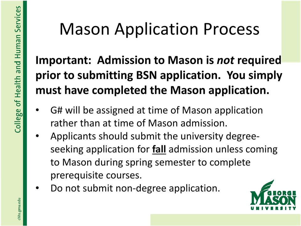 G# will be assigned at time of Mason application rather than at time of Mason admission.