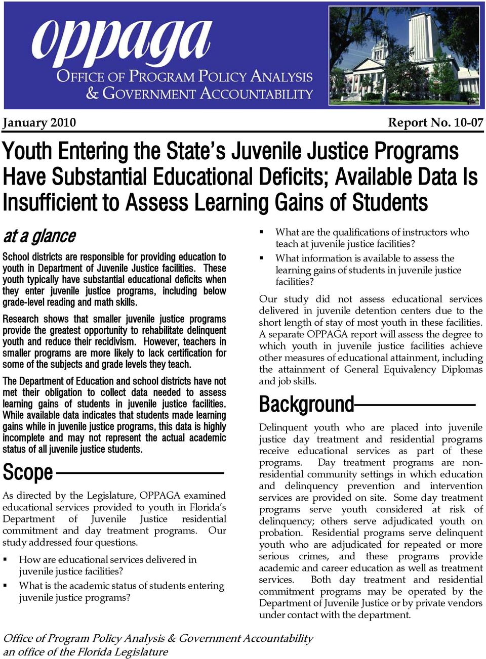 responsible for providing education to youth in Department of Juvenile Justice facilities.