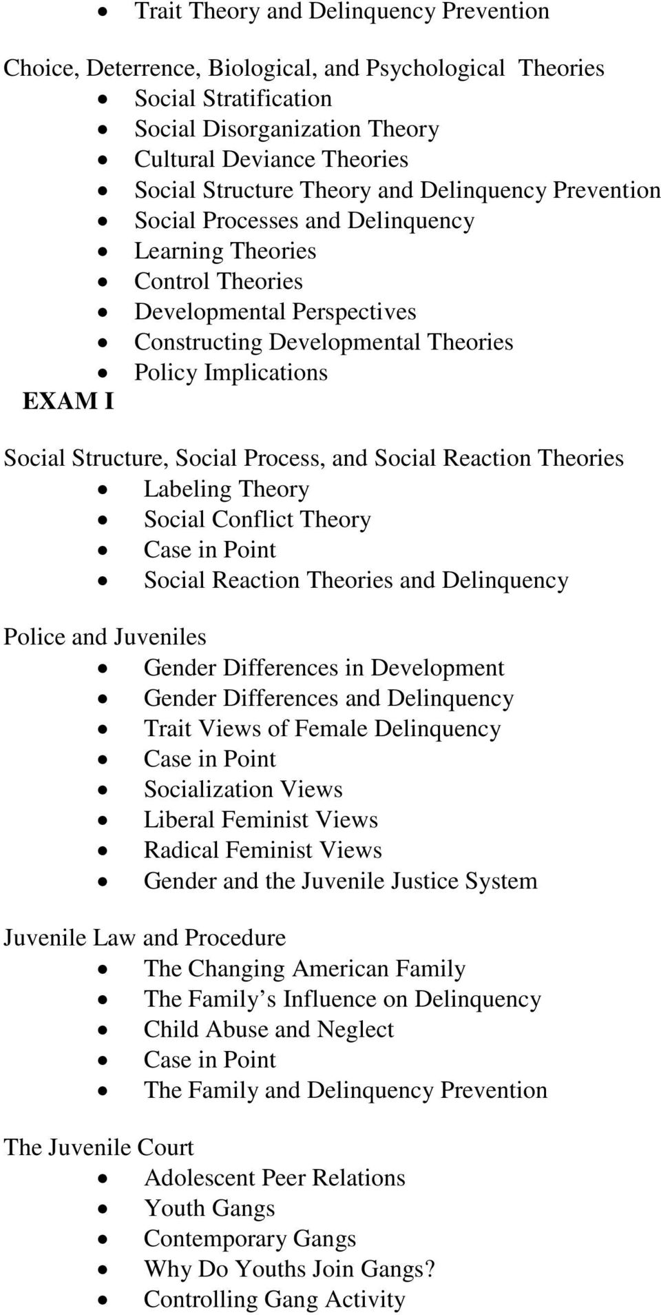 Structure, Social Process, and Social Reaction Theories Labeling Theory Social Conflict Theory Social Reaction Theories and Delinquency Police and Juveniles Gender Differences in Development Gender