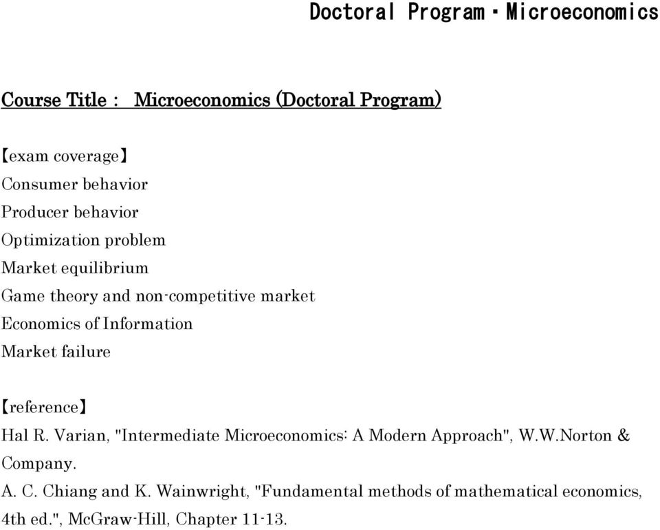 "Information Market failure Hal R. Varian, ""Intermediate Microeconomics: A Modern Approach"", W."