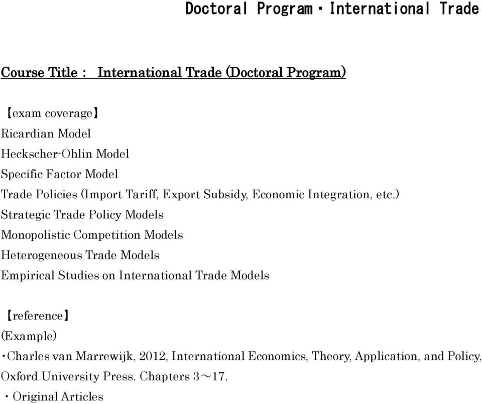 ) Strategic Trade Policy Models Monopolistic Competition Models Heterogeneous Trade Models Empirical Studies on International