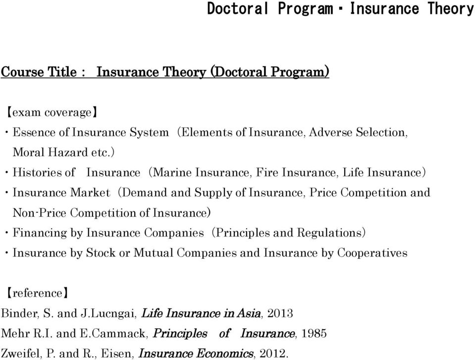 ) Histories of Insurance(Marine Insurance, Fire Insurance, Life Insurance) Insurance Market(Demand and Supply of Insurance, Price Competition and Non-Price