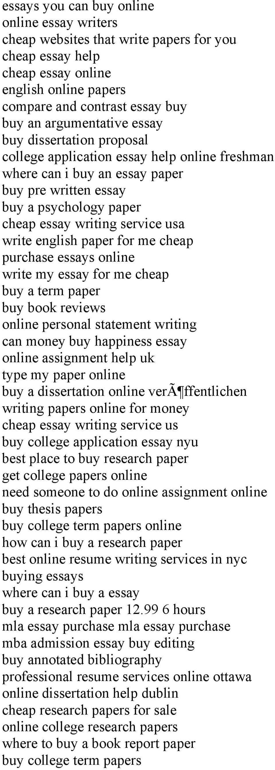 english paper for me cheap purchase essays online write my essay for me cheap buy a term paper buy book reviews online personal statement writing can money buy happiness essay online assignment help