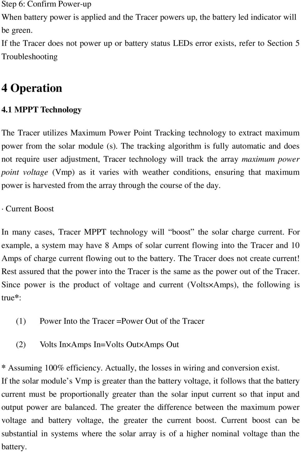 1 MPPT Technology The Tracer utilizes Maximum Power Point Tracking technology to extract maximum power from the solar module (s).