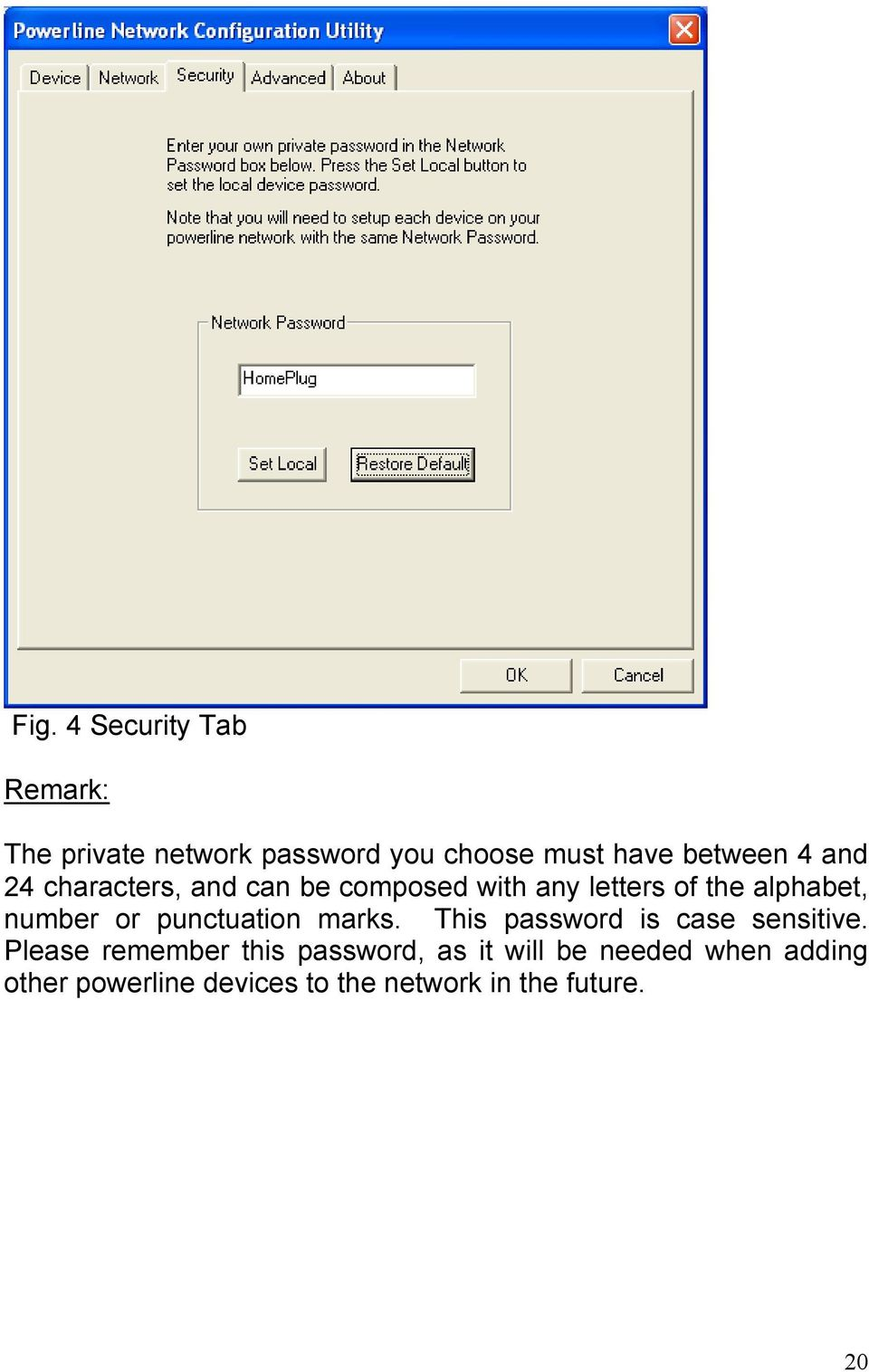 punctuation marks. This password is case sensitive.