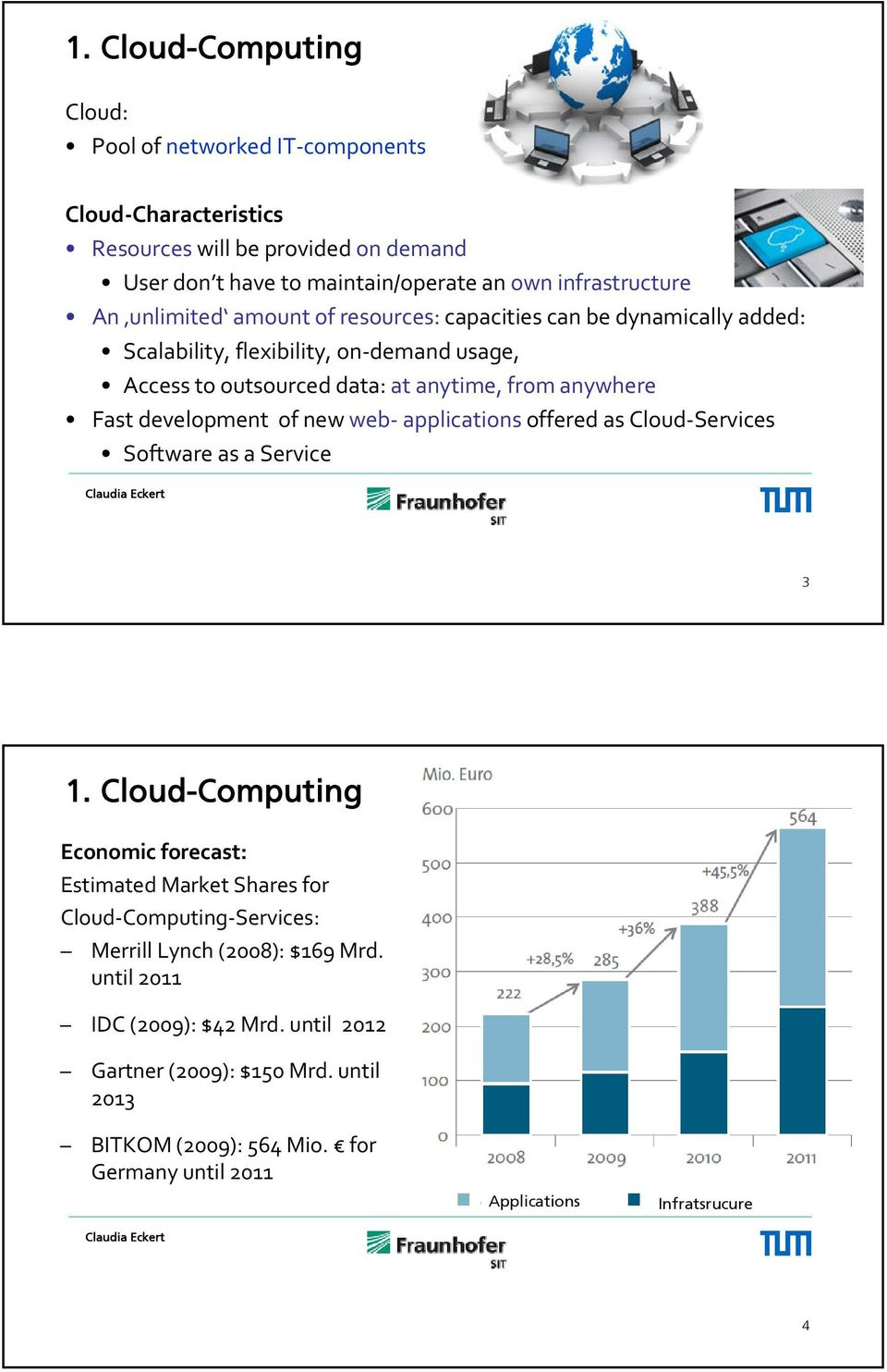 development of new web applications offered as Cloud Services Software as a Service 3 1.