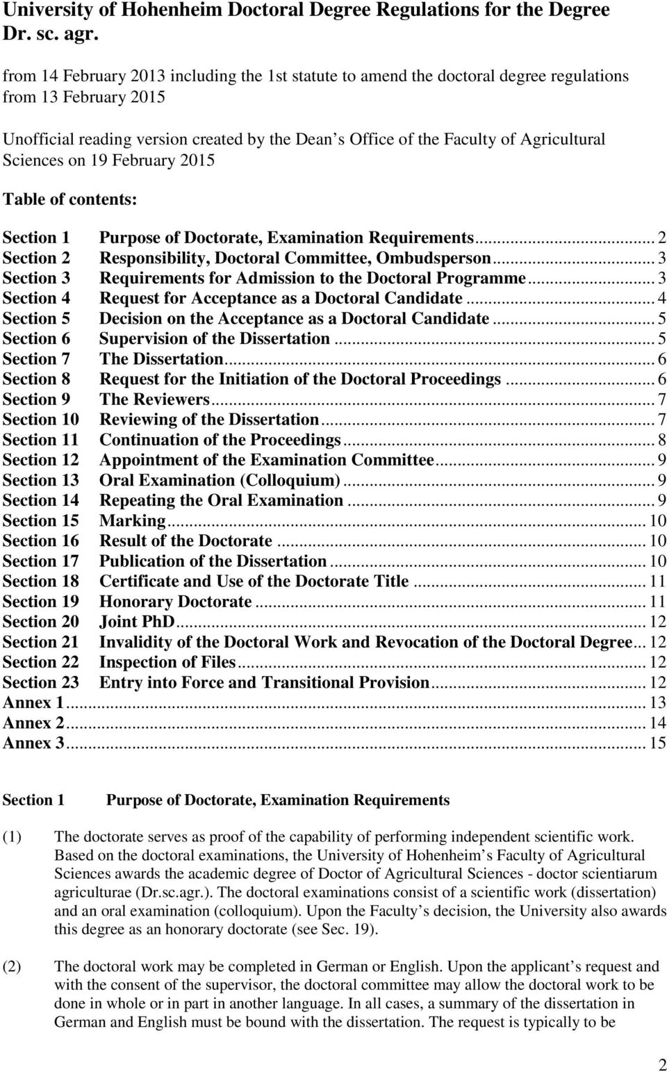 Sciences on 19 February 2015 Table of contents: Section 1 Purpose of Doctorate, Examination Requirements... 2 Section 2 Responsibility, Doctoral Committee, Ombudsperson.