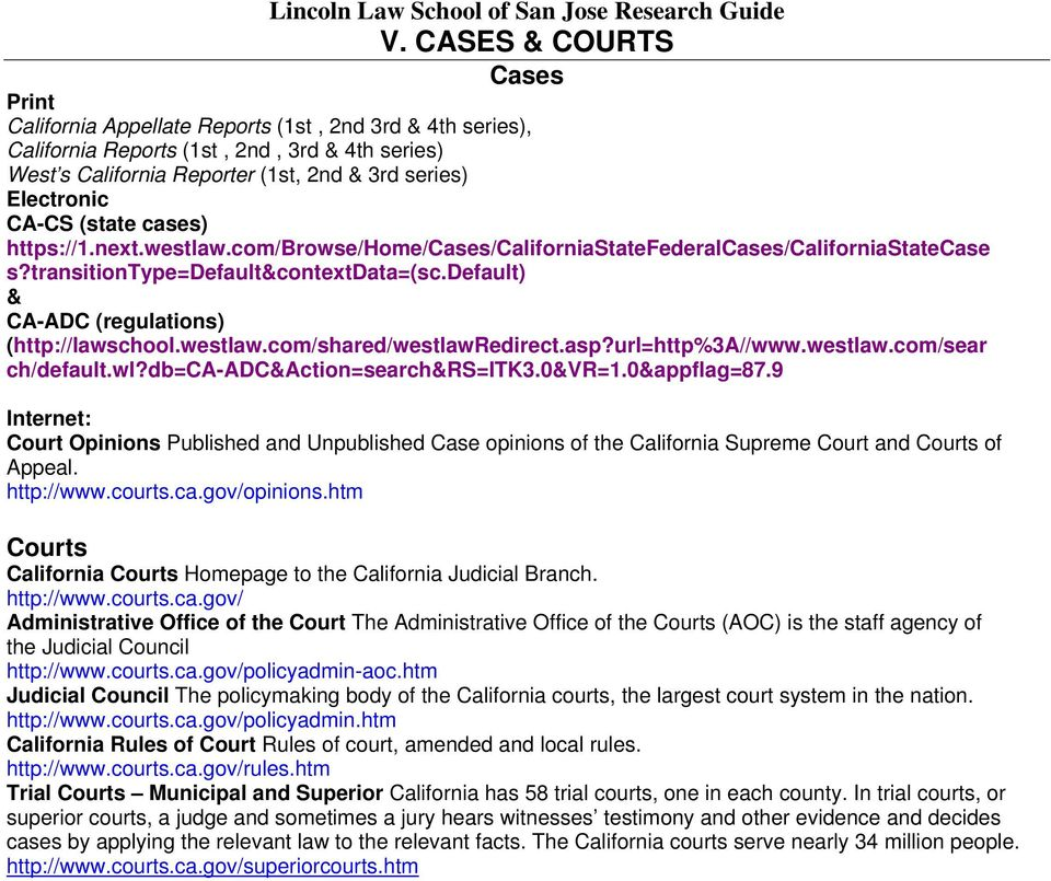 default) & CA-ADC (regulations) (http://lawschool.westlaw.com/shared/westlawredirect.asp?url=http%3a//www.westlaw.com/sear ch/default.wl?db=ca-adc&action=search&rs=itk3.0&vr=1.0&appflag=87.
