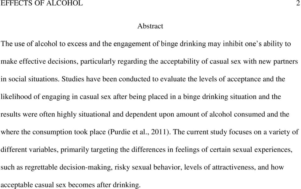 Studies have been conducted to evaluate the levels of acceptance and the likelihood of engaging in casual sex after being placed in a binge drinking situation and the results were often highly