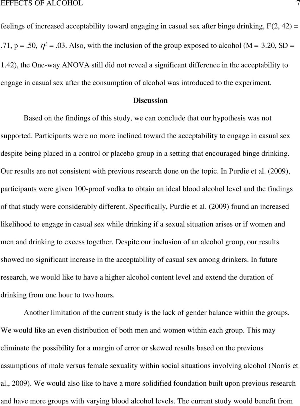 42), the One-way ANOVA still did not reveal a significant difference in the acceptability to engage in casual sex after the consumption of alcohol was introduced to the experiment.