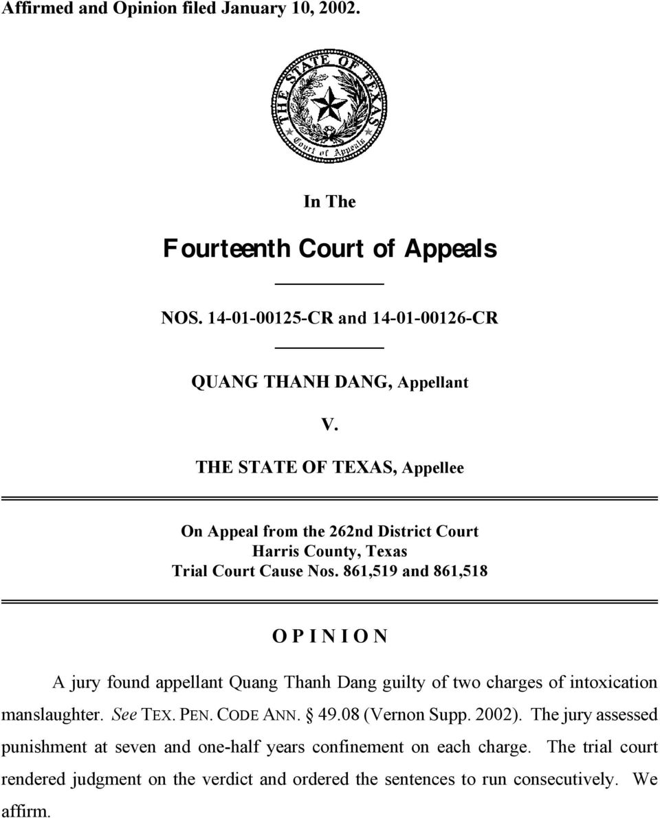 861,519 and 861,518 O P I N I O N A jury found appellant Quang Thanh Dang guilty of two charges of intoxication manslaughter. See TEX. PEN. CODE ANN. 49.