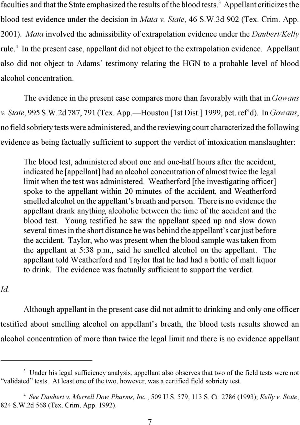 Appellant also did not object to Adams testimony relating the HGN to a probable level of blood alcohol concentration.