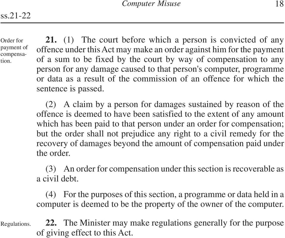 any damage caused to that person's computer, programme or data as a result of the commission of an offence for which the sentence is passed.