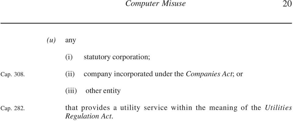 Companies Act; or (iii) other entity Cap. 282.