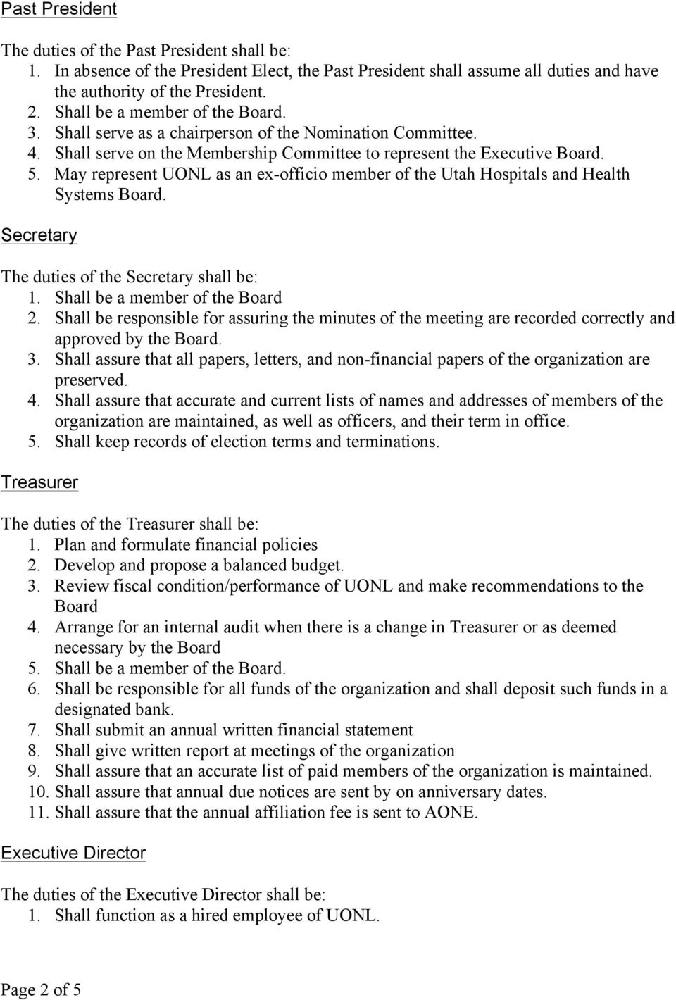 May represent UONL as an ex-officio member of the Utah Hospitals and Health Systems Board. Secretary The duties of the Secretary shall be: 1. Shall be a member of the Board 2.