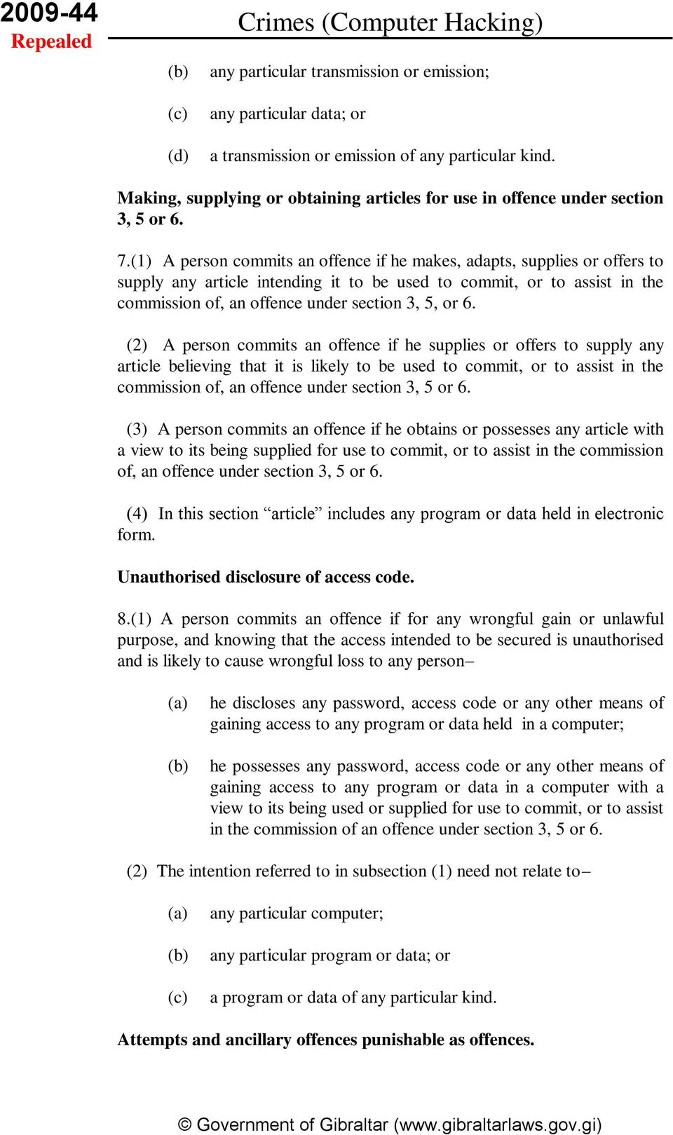 (1) A person commits an offence if he makes, adapts, supplies or offers to supply any article intending it to be used to commit, or to assist in the commission of, an offence under section 3, 5, or 6.